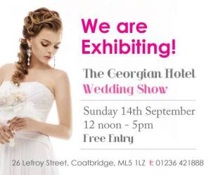 Wedding Show from 12pm to 5pm on Sun 14th Sept at The Georgian Hotel Coatbridge